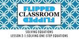 Algebra 1 Flipped Classroom - Lesson 2-1: Solving One-Step