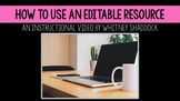 How to Use Editable Resources VIDEO