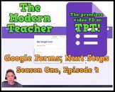 Google Forms; Next Steps-  (32:28) - The Modern Teacher