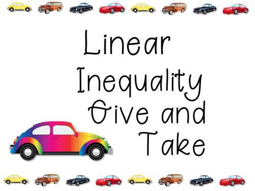 Linear Inequalities Review Give and Take