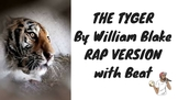 The Tyger by William Blake- Rap Version to beat with visuals.