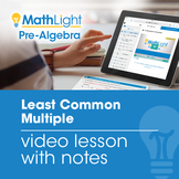 Least Common Multiple Video Lesson w/Student Notes | Good