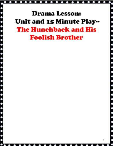 15 MINUTE DRAMA PLAY & UNIT: THE HUNCHBACK AND HIS LAZY BROTHER