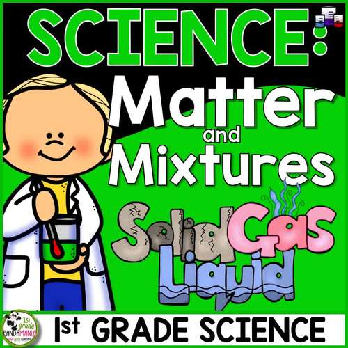 Matter and Mixtures 1st Grade Science w/FLIP Book