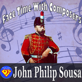 Face Time With Composers: John Philip Sousa