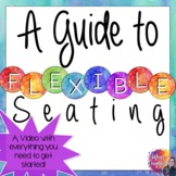 Flexible Seating- A Video Guide