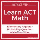 Learn ACT Math - Elementary Algebra Probability Question -