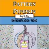 Pattern Pumpkin Video Demonstration