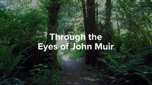 Through the Eyes of John Muir
