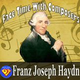 Face Time With Composers: Franz Joseph Haydn