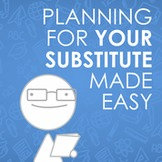 Substitute Teacher Tips - Make Planning for Your Next Sub Easy
