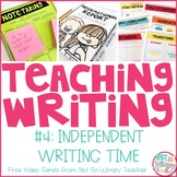 How to Teach Writing FREE Video Series: Independent Writing