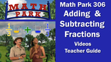 Math Park 306 - Adding and Subtracting Fractions