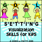 GOAL SETTING > ViSuALiZaTiOn SKiLLs for KiDs *ViDEO*  = FU