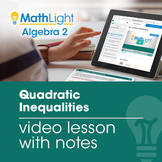 Quadratic Inequalities Video Lesson with Guided Notes