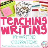 How to Teach Writing FREE Video Series: Celebrating Studen