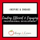 Leading Efficient and Engaging Professional Development [P