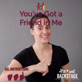 You've Got a Friend in Me - American Sign Language Instruc