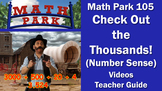 MATH PARK 105: CHECK OUT THE THOUSANDS (Number Sense)
