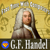 Face Time With Composers: George Frederic Handel