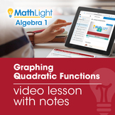 Graphing Quadratic Functions Video Lesson with Guided Note
