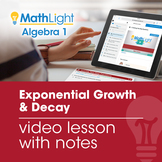 Exponential Growth & Decay Video Lesson with Guided Notes