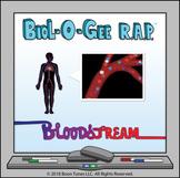 The Human Bloodstream  - Biol-O-Gee R.A.P.