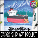 Cargo Ship Art Project, Transportation Themed Art Lesson
