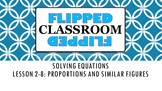 Algebra 1 Flipped Classroom - Lesson 2-8: Proportions and