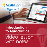Introduction to Quadratics Video Lesson with Guided Notes