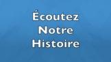 Écoutez Notre Histoire/This is Our Story
