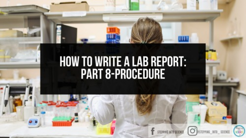 How to Write a Lab Report:Part 8-Procedure-Tutorial Series-Know Atom Science