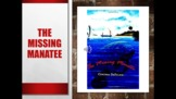 The Missing Manatee Chapters 1-3 and Questions Video