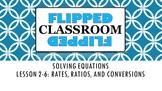 Algebra 1 Flipped Classroom - Lesson 2-6: Ratios, Rates, a