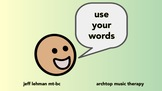 Behavior Songs & Videos - Use Your Words