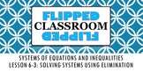 Algebra 1 Flipped Classroom - Lesson 6-3: Solving Systems