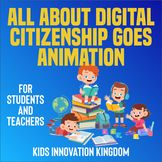 All About Digital Citizenship Goes Animation