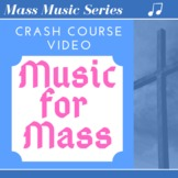 Crash Course in Music for Mass
