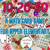 10-20-30 Math Card Game for Upper Elementary