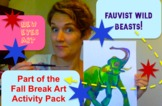 Fauvist Wild Beast Painting! Fall Break Art Activity Pack!