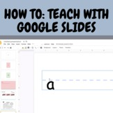 HOW TO: Teach with Google Slides