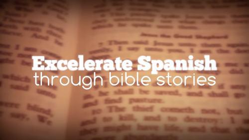 Excelerate SPANISH through Bible Stories, Lesson 7- Las buenas promesas de Dios