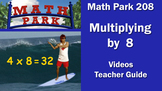 MATH PARK 208: MULTIPLYING BY 8