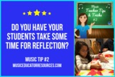 Music Teacher Tip #2: REFLECTION