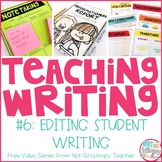 How to Teach Writing FREE Video Series: Editing Student Writing