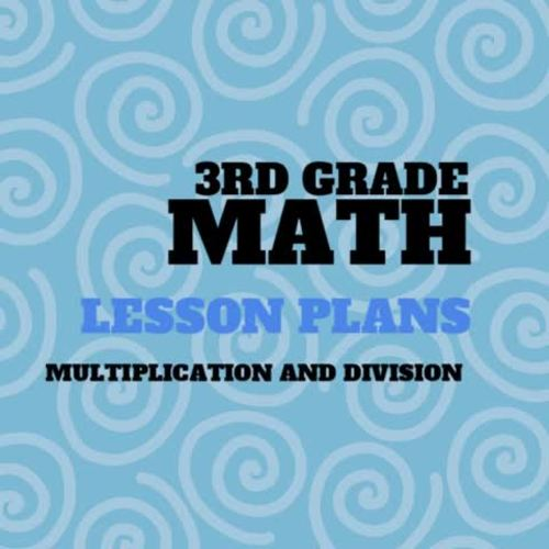3rd Grade Lesson Plans Application of Multiplication and Division  3.4K 3.5B