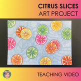 Distance Learning Teaching Video: Citrus Slices Art Projec