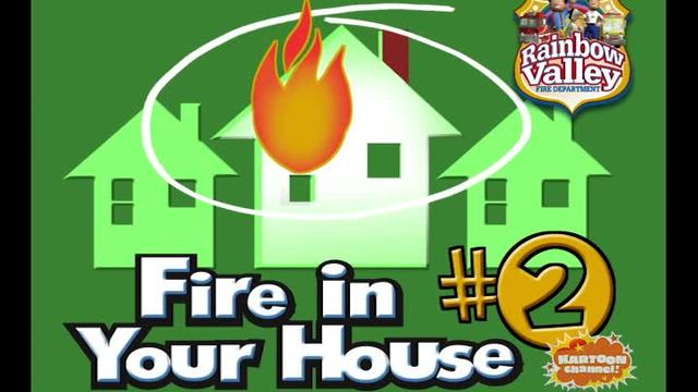 Fire in Your House Part 2